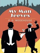 My Man Jeeves: (Classic Edition)