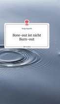 Bore-out ist nicht Burn-out. Life is a Story - story.one