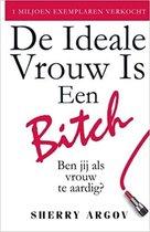 De ideale vrouw is een bitch! (why men love bitches - dutch edition)