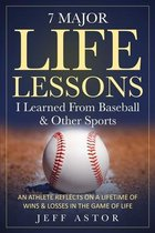 7 Major Life Lessons I Learned From Baseball & Other Sports