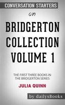 Bridgerton Collection Volume 1: The First Three Books in the Bridgerton Series by Julia Quinn: Conversation Starters