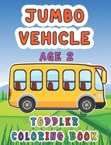 Jumbo Vehicle Toddler Coloring Book Age-2