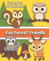 Fun Forest Friends A Coloring Book for Preschoolers: Cute Animals for Your Toddler Color