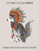 Livre de coloriage adulte: Dessins d'animaux pour soulager le stress