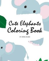 Cute Elephants Coloring Book for Children (8x10 Coloring Book / Activity Book)