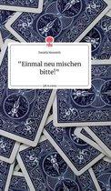 Einmal neu mischen bitte!  Life is a Story - story.one