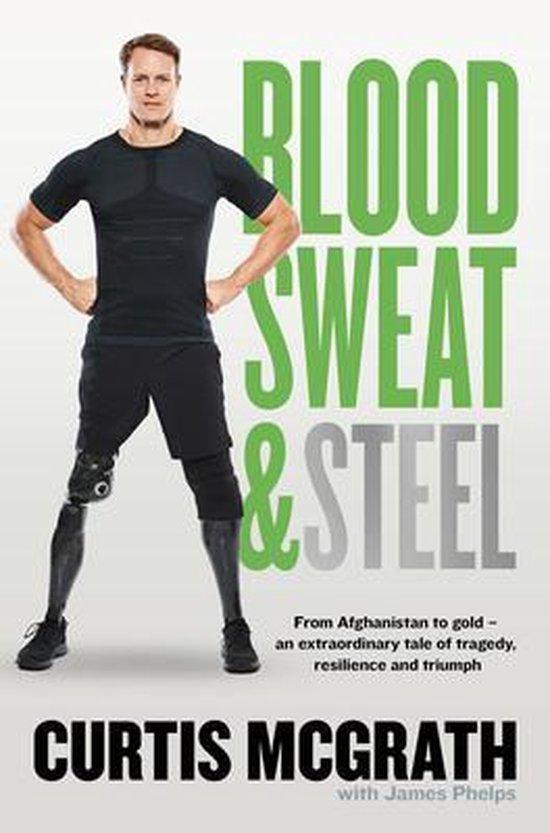 Boek cover Blood, Sweat and Steel van Curtis Mcgrath (Onbekend)