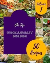Oh! Top 50 Quick And Easy Side Dish Recipes Volume 1