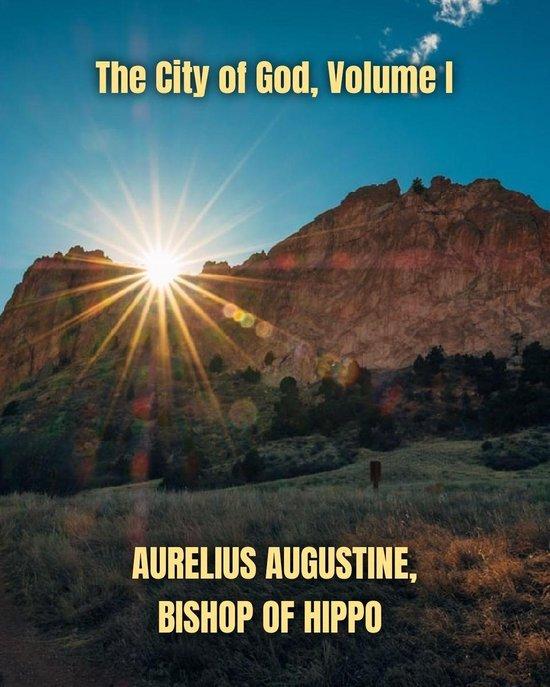 The City of God, Volume I