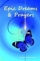 Epic Dreams and Prayers
