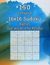 150 schwere 16x16 Sudoku Ratsel fur wirkliche Profis