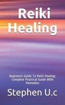 Reiki Healing: Reiki Healing