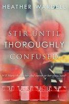 Stir Until Thoroughly Confused