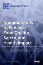 Nanomaterials to Enhance Food Quality, Safety, and Health Impact
