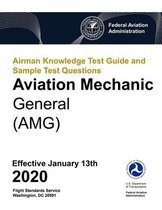 Airman Knowledge Test Guide and Sample Test Questions - Aviation Mechanic General (AMG)
