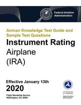 Airman Knowledge Test Guide and Sample Test Questions - Instrument Rating Airplane (IRA)