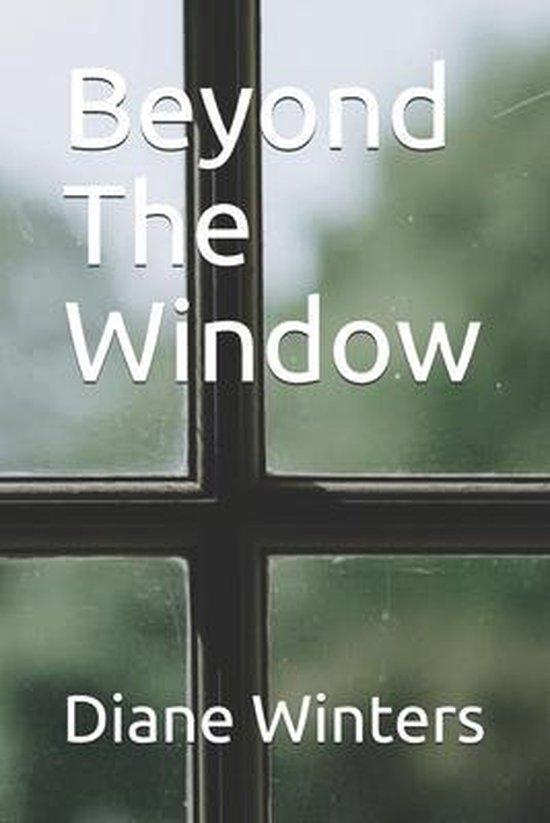 Beyond The Window