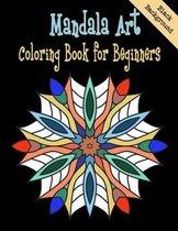 Mandala Art Coloring Book for Beginners Black Background