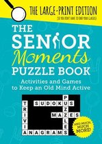 The Senior Moments Puzzle Book: Activities and Games to Keep an Old Mind Active