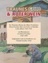 Braunes Gold & Roter Wein