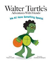 Walter Turtle's Adventures With Friends
