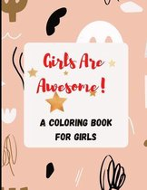 Girls are Awesome! A Coloring Book for Girls
