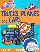 Trucks, Planes and Cars: Trucks, Planes and Cars