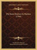 Die Kunst Karten Zu Machen (1764) Die Kunst Karten Zu Machen (1764)