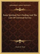 Some Spiritual Fact-Finding and the Law of Universal Servicesome Spiritual Fact-Finding and the Law of Universal Service