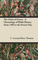 The Chain of Events - A Chronology of Welsh History From 1509 to the Present Day