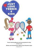 Just Love Tennis 4 Kids