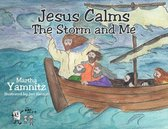 Jesus Calms The Storm and Me