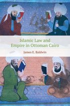 Islamic Law and Empire in Ottoman Cairo