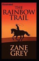 The Rainbow Trail Illustrated