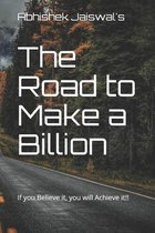 The Road to Make a Billion
