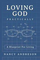 Loving God Practically