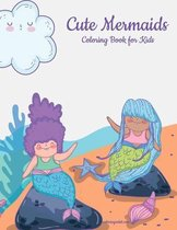 Cute Mermaids Coloring Book for Kids