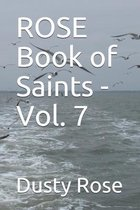 ROSE Book of Saints - Vol. 7