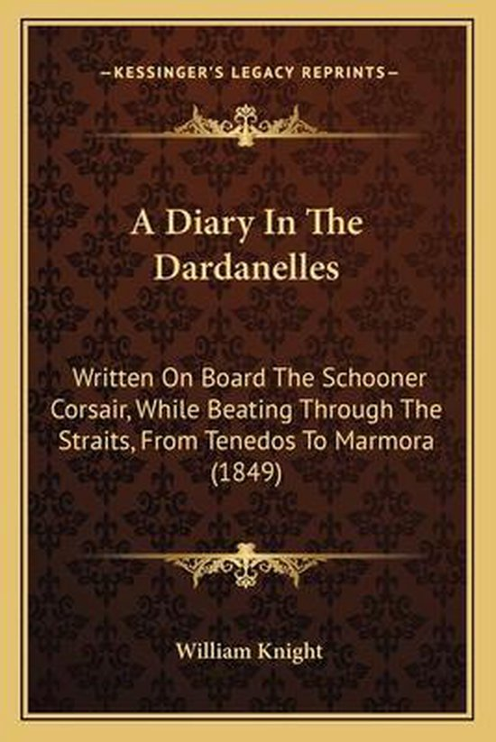 A Diary in the Dardanelles a Diary in the Dardanelles