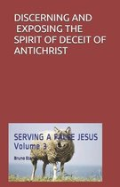 Discerning and Exposing the Spirit of Deceit of Antichrist