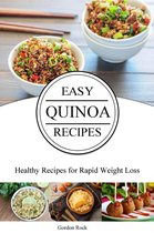 Easy Quinoa Recipes: Healthy Recipes for Rapid Weight Loss