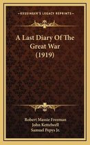 A Last Diary of the Great War (1919)
