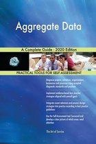 Aggregate Data A Complete Guide - 2020 Edition