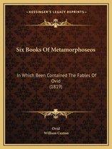 Six Books of Metamorphoseos