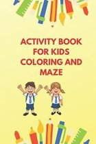 Activity Book for Kids Coloring & Maze