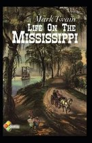 Life at the Mississippi Annotated