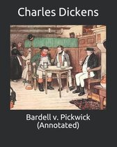 Bardell v. Pickwick (Annotated)