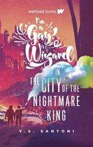 Boek cover Im a Gay Wizard in the City of the Nightmare King van V S Santoni