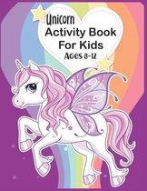 Unicorn Activity Book For Kids Ages 8-12