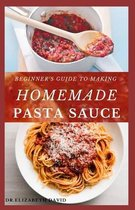 Beginner's Guide to Making Homemade Pasta Sauce